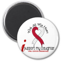 ORAL CANCER I Support My Daughter Magnet