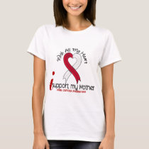 ORAL CANCER I Support My Mother T-Shirt