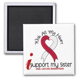 ORAL CANCER I Support My Sister Refrigerator Magnet