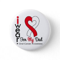 Oral Cancer I Wear Ribbon For My Dad Button