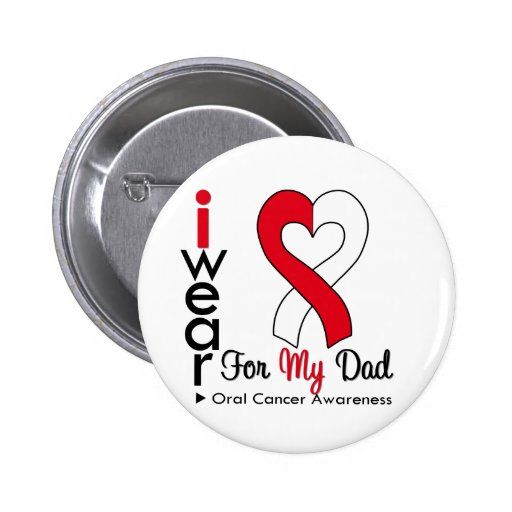 Oral Cancer I Wear Ribbon For My Dad Pinback Buttons
