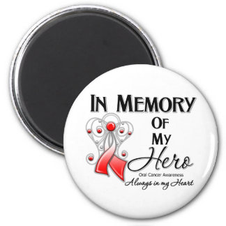 Oral Cancer In Memory of My Hero Fridge Magnet