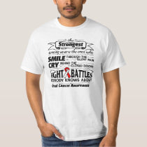 Oral Cancer Strongest Among Us T-Shirt
