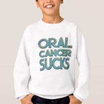 Oral cancer sucks sweatshirt