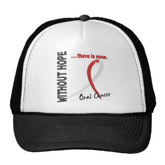Oral Cancer Without Hope 1 Trucker Hat