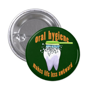 Oral Hygiene Makes Life Less Awkward 1 Inch Round Button