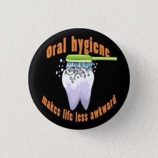 Oral Hygiene Makes Life Less Awkward Button