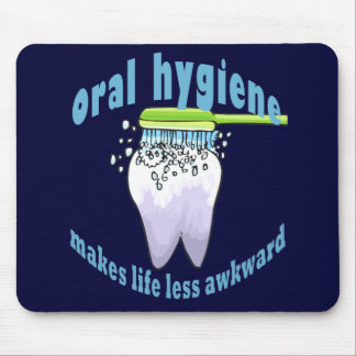 Oral Hygiene Makes Life Less Awkward Mousepads
