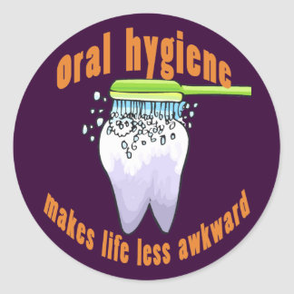 Oral Hygiene Makes Life Less Awkward Round Stickers