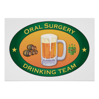 Oral Surgery Drinking Team Poster