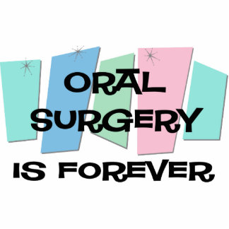 Oral Surgery Is Forever Cut Out