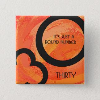 Orange 30 Decade Birthdday Pinback Button