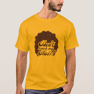 "orange 70 ' s-T-shirt ""Don't touch my Hair! "" T-Shirt"