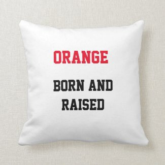 Orange Born and Raised Throw Pillow