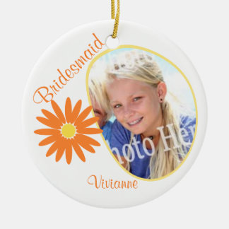 Orange Daisy Bridesmaid Photo Ceramic Ornament