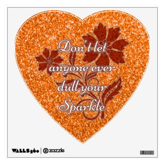 Orange don't let anyone dull sparkle heart cling wall sticker