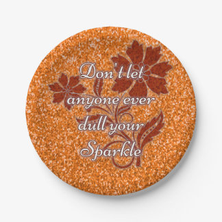 Orange don't let anyone dull sparkle paper plates