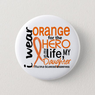 Orange For Hero 2 Daughter MS Multiple Sclerosis Button