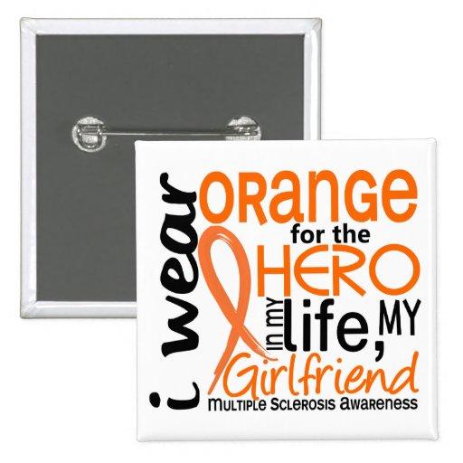Orange For Hero 2 Girlfriend MS Multiple Sclerosis Pins