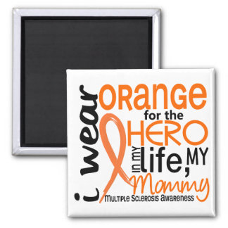 Orange For Hero 2 Mommy MS Multiple Sclerosis 2 Inch Square Magnet