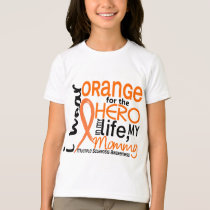 Orange For Hero 2 Mommy MS Multiple Sclerosis T-Shirt