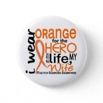 Orange For Hero 2 Wife MS Multiple Sclerosis Button