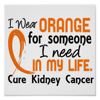 Orange For Someone I Need Kidney Cancer Poster