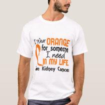 Orange For Someone I Need Kidney Cancer T-Shirt