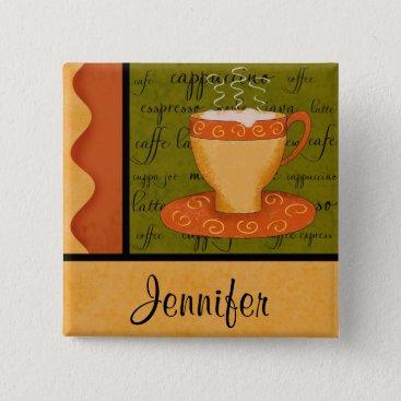 Coffee Themed Orange Gold Green Coffee Cup Art Custom Name Pinback Button