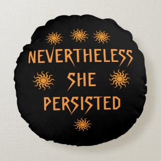 Orange Gold Sun Nevertheless She Persisted Pillow