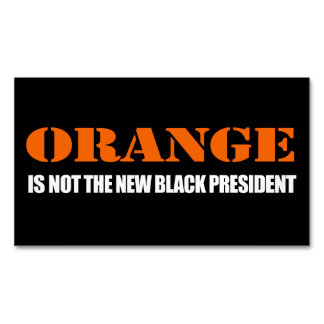 Orange is not the new Black President - - - .png Magnetic Business Card
