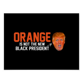 Orange is not the new Black President - - .png Poster