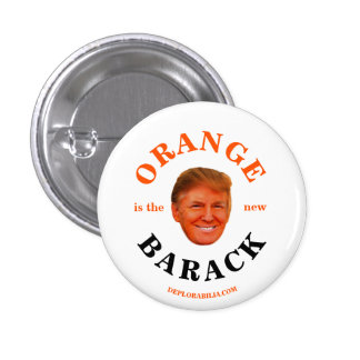Orange is the new Barack Pinback Button