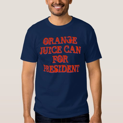 ORANGE JUICE CAN FOR PRESIDENT T-SHIRTS