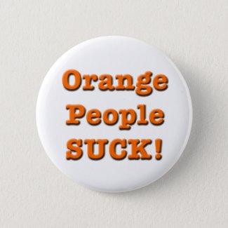Orange People SUCK! Button