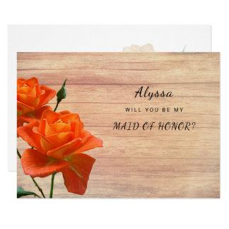 Orange Roses Wood Be My Maid of Honor Card
