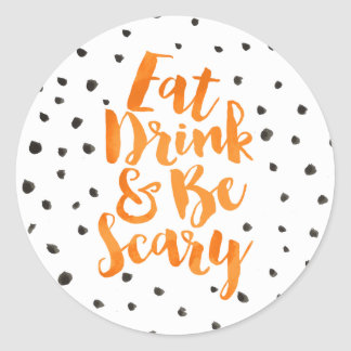 Orange Watercolor Eat Drink and Be Scary Halloween Classic Round Sticker