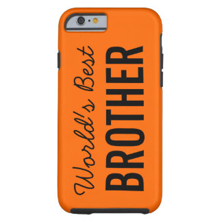 Orange World's Best Brother Custom iPhone 6 Case