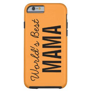 Orange World's Best Mama Custom iPhone 6 Case