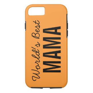 Orange World's Best Mama Custom iPhone 7 Case