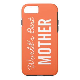 Orange World's Best Mother Custom iPhone 7 Case