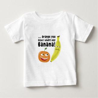 Orange You Glad Baby T-Shirt