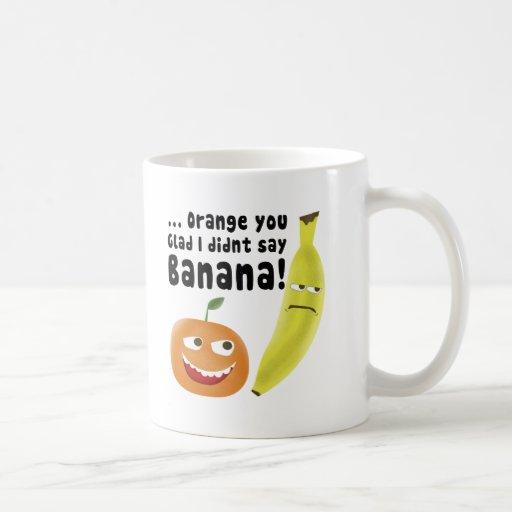 Orange You Glad Coffee Mugs