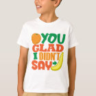 Orange You Glad T-Shirt