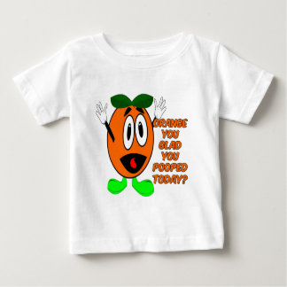 Orange You Glad You Pooped Today? Baby T-Shirt