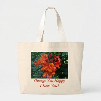 Orange You Happy!, I Love You? Large Tote Bag