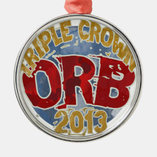 Orb - Triple Crown 2013 Metal Ornament