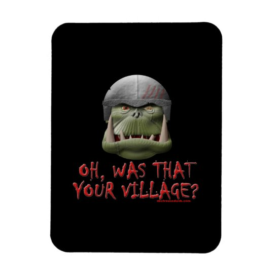 Orc: Was That Your Village? Magnet