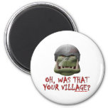 Orc: Was That Your Village? Refrigerator Magnets