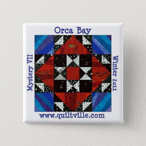 Orca Bay Mystery button Quiltville Pinback Button